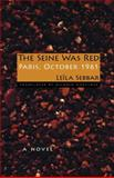 The Seine Was Red : Paris, October 1961, Sebbar, Leïla and Mortimer, Mildred, 0253220238