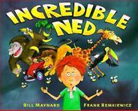 Incredible Ned, Bill Maynard, 0399230238