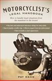 Motorcyclist's Legal Handbook, Pat Hahn, 0760340234