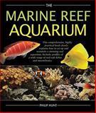 The Marine Reef Aquarium, Philip Hunt, 0764160230