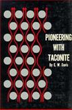 Pioneering with Taconite, Davis, Edward W., 0873510232