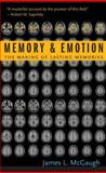 Memory and Emotion : The Making of Lasting Memories, James L. McGaugh, 0231120230