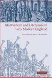 Martyrdom and Literature in Early Modern England, Monta, Susannah Brietz, 0521120233
