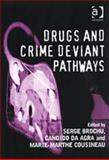 Drug and Crime Deviant Pathways, Brochu, Serge, 0754630234