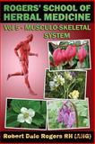 Rogers' School of Herbal Medicine Volume Five: Musculo-Skeletal System, Robert Rogers, 1500610232