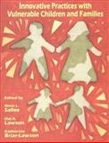Innovative Practices with Vulnerable Children and Familes, Lawson, Hal A. and Salles, Alven, 1578790239