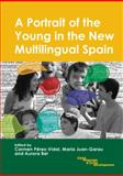 A Portrait of the Young in the New Multilingual Spain, Pérez-Vidal, Carmen , 1847690238