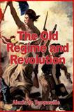 The Old Regime and the Revolution, Alexis De Tocqueville, 2917260238