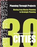 Planning Through Projects : Moving from Master Planning to Strategic Planning - 30 Cities, , 9085940230