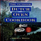The Outdoor Dutch Oven Cookbook, Mills, Sheila, 0070430233