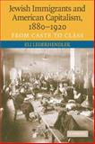 Jewish Immigrants and American Capitalism, 1880-1920 : From Caste to Class, Lederhendler, Eli, 0521730236
