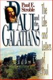 Paul and the Galatians, Paul E. Stroble, 0687090237