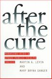 After the Cure : Managing AIDS and Other Public Health Crises, Levin, Martin A., 0700610235