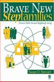Brave New Stepfamilies : Diverse Paths Toward Stepfamily Living, MacDonald, William L. and Stewart, Susan D., 076193023X