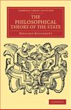 The Philosophical Theory of the State, Bosanquet, Bernard, 1108040233
