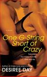 One G-String Short of Crazy, Desiree Day, 1476710236