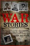 War Stories, Mark Weaver, 149965023X