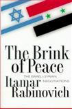 The Brink of Peace : The Israeli-Syrian Negotiations, Rabinovich, Itamar, 0691010234