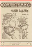 Hamlin Garland, Robert F. Gish, 0884300234
