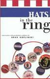 Hats in the Ring : Conversations with Presidential Candidates, Koplinski, Brad, 0967870232