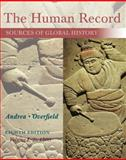 The Human Record : Sources of Global History, Volume I: To 1500, Andrea, Alfred J. and Overfield, James H., 1285870239