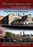 The Transformation of Istanbul, Arnold Reisman, 143924023X