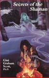 Secrets of the Shaman, Gini G. Scott, 1561840238