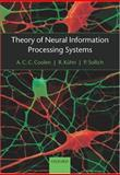 Theory of Neural Information Processing Systems, Coolen, A.C.C. and Kühn, R., 0198530234