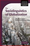 The Sociolinguistics of Globalization, Blommaert, Jan, 0521710235