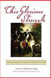 This Glorious Struggle : George Washington's Revolutionary War Letters, , 0813930235