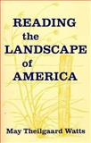 Reading the Landscape of America, May Theilgaard Watts, 0912550236