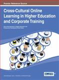 Cross-Cultural Online Learning in Higher Education and Corporate Training, Keengwe, 1466650230