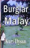 A Burglar in Malay, Kurt Dysan, 1479210234