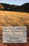 Talion et Brulot Pour un Noir EtE, Anastasia Harasse-Deleuze, 1500130230