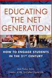 Educating the Net Generation, Bob Pletka, 1595800239