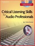 Critical Listening Skills for Audio Professionals, Everest, F. Alton, 1598630237