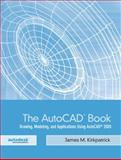 The Autocad Book : Drawing, Modeling, and Applications Using Autocad 2005, Kirkpatrick, James M., 0131190237