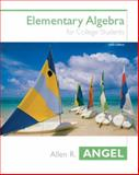 Elementary Algebra for College Students, Angel, Allen R. and Petrie, Donna R., 0131400231
