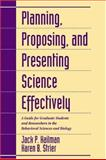 Planning, Proposing, and Presenting Science Effectively : A Guide for Graduate Students and Researchers in the Behavioral Sciences and Biology, Hailman, Jack Parker and Strier, Karen B., 0521560233