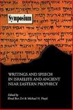 Writings and Speech in Israelite and Ancient Near Eastern Prophecy, , 0884140237