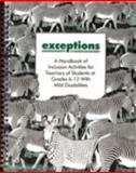 Exceptions : A Handbook of Inclusion Activities for Teachers of Students at Grades 6-12 with Mild Disabilities, McKean, Kathy and Olesen, Sylvia, 157035023X
