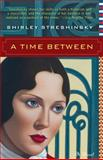 A Time Between, Shirley Streshinsky, 161858023X