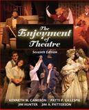The Enjoyment of Theatre, Cameron, Kenneth M. and Gillespie, Patti P., 0205500234