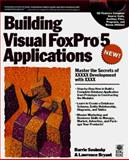 Building Visual Foxpro 5 Applications, Sosinsky, Barrie, 076458023X