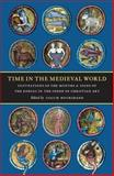 Time in the Medieval World : Occupations of the Months and Signs of the Zodiac in the Index of Christian Art, , 0976820234