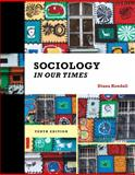 Sociology in Our Times, Kendall, Diana, 1285460235