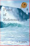 Point of Reference, R. B. Seals, 1466940239