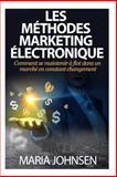 Les Méthodes Marketing Électronique, Maria Johnsen, 1494420236