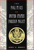 The Politics of United States Foreign Policy 9780030470240