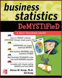 Business Statistics Demystified, Kemp, Steven M. and Kemp, Sid, 0071440240